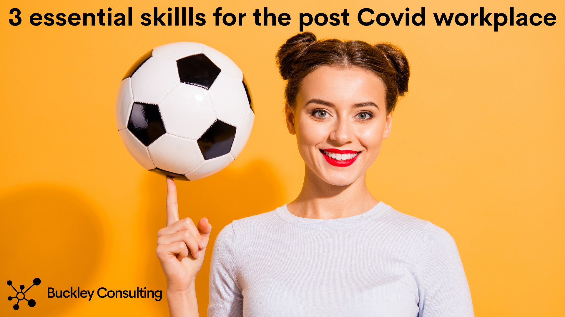 3 essential skills for the post Covid workplace