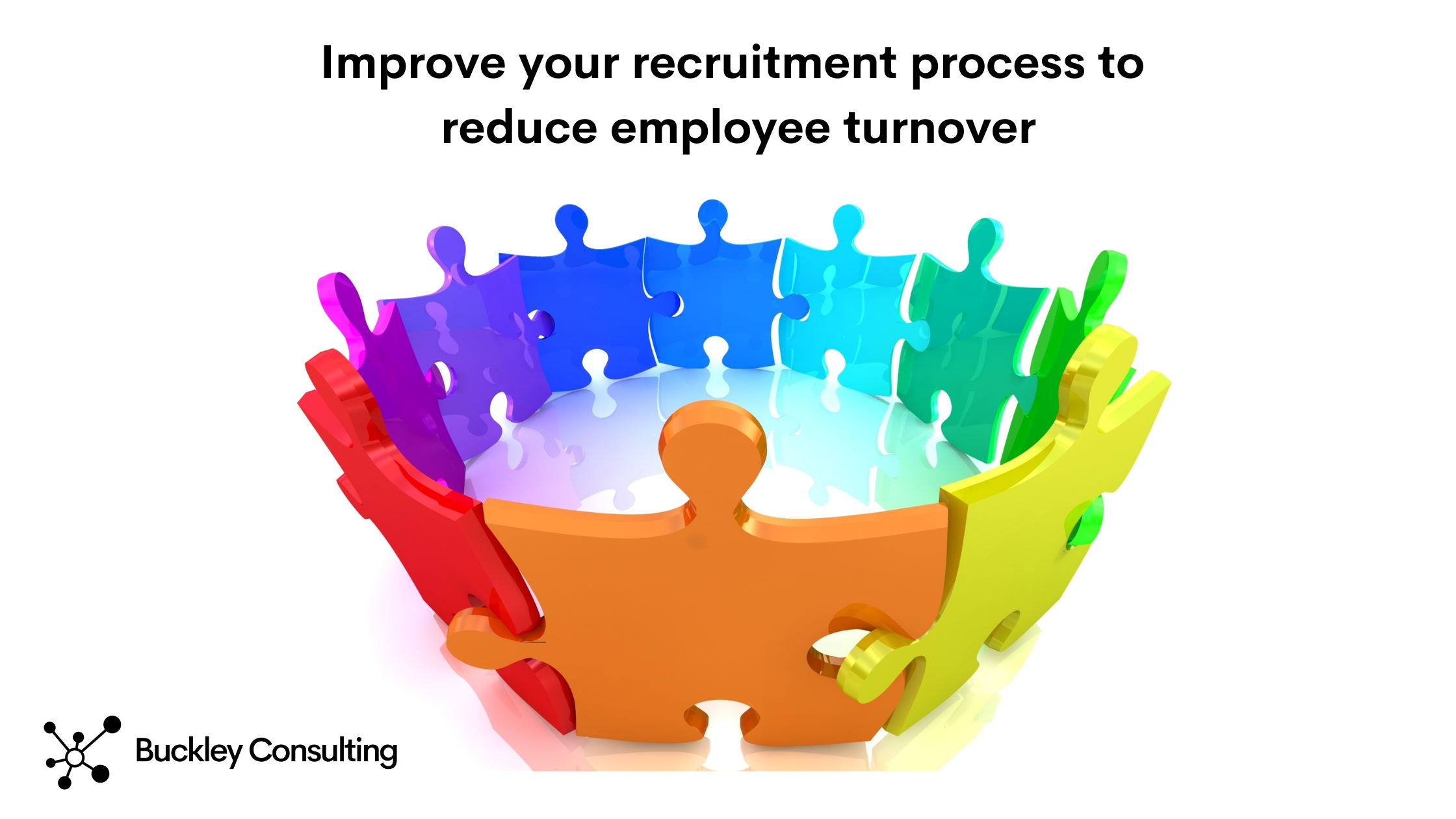 Improve your experienced hire recruitment process to reduce employee turnover